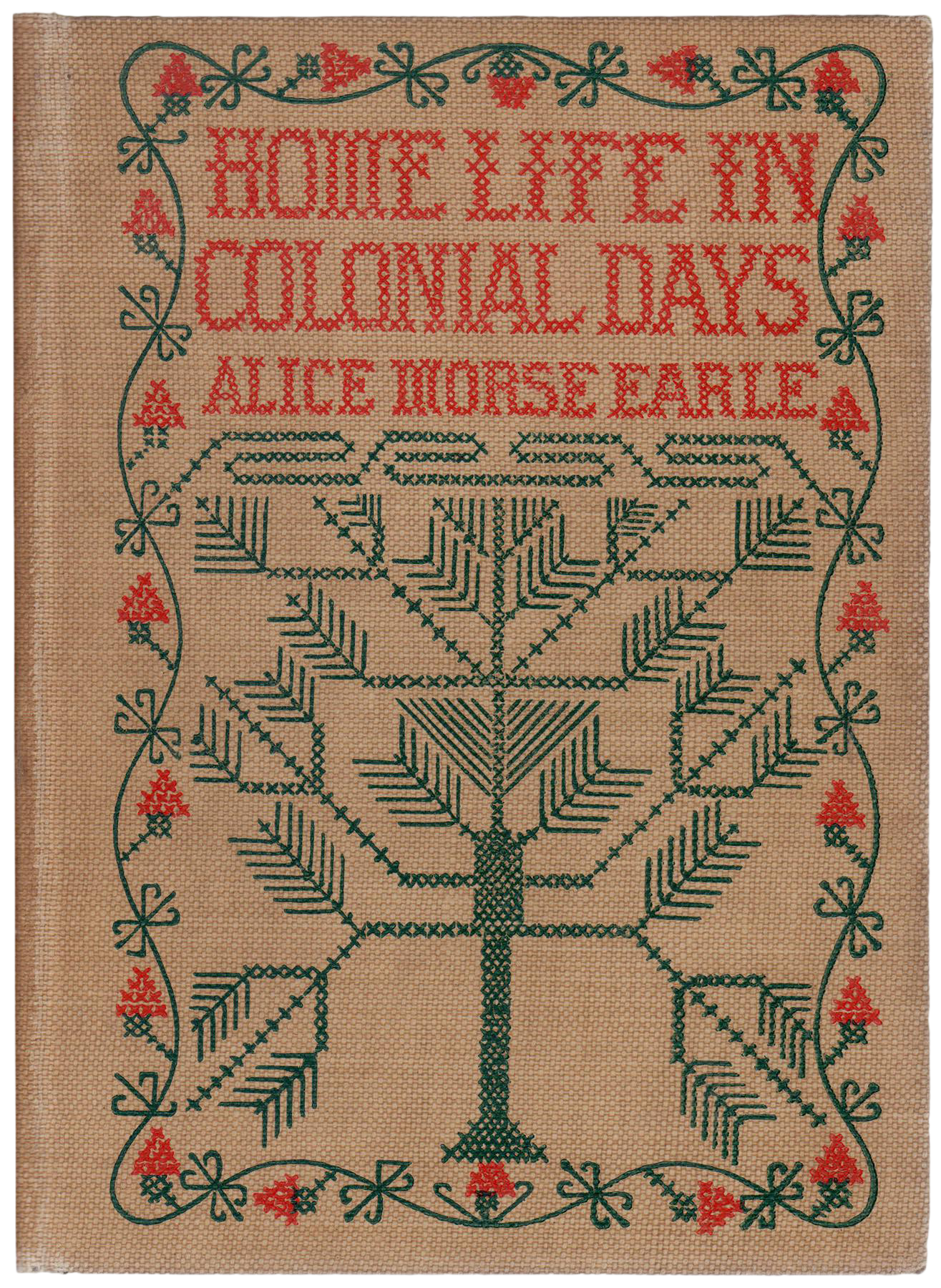 Home Life In Colonial Days Book By Alice Morse Earle