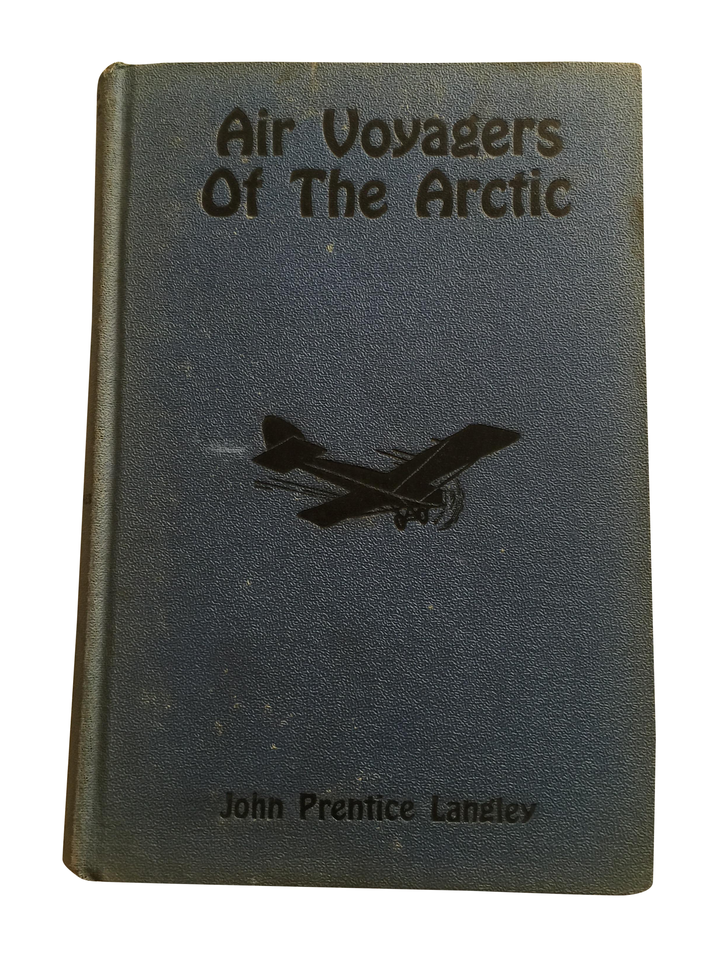 Air Voyagers Of The Arctic By John P Langley 1929