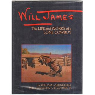 Will James: Life/Works of a Lone Cowboy