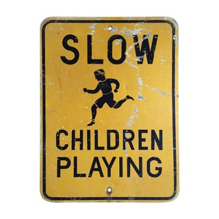 """Vintage """"Slow Children Playing"""" Road Sign"""