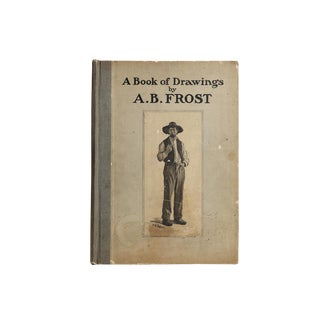 """1904 """"A Book of Drawings"""" by A.B. Frost"""