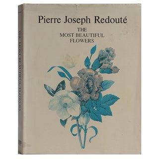 Pierre Joseph Redoute: Beautiful Flowers
