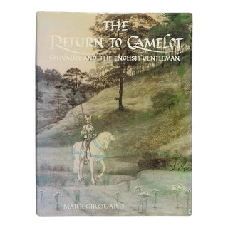 Return to Camelot : Chivalry and the English Gentleman Book