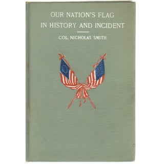 1908 'Our Nation's Flag in History & Incident' Hardcover