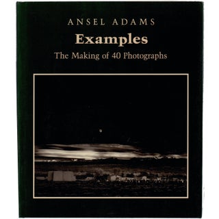 """Examples: The Making of 40 Photographs"" by Ansel Adams"
