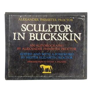 "Alexander P. Proctor ""Sculptor in Buckskin"" 1971 Book"