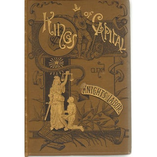 Kings of Capital & Knights of Labor, 1885, 1st Ed.