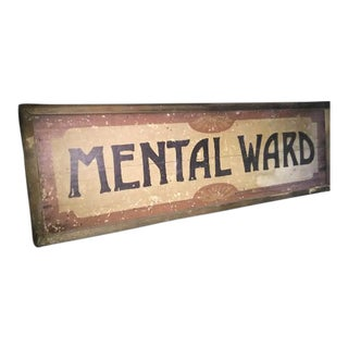 "Antique ""Mental Ward"" Sign"