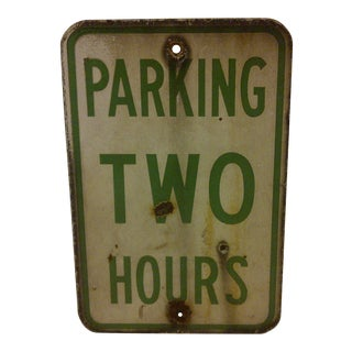 "Vintage Porcelain ""Parking Two Hours"" Sign"