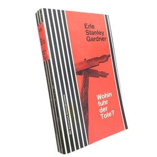 """1962 Earle Stanley Gardner """"Wohin Fuhr Der Tote"""" Novel"""