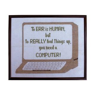 'To Err' Computer Cross Stitch