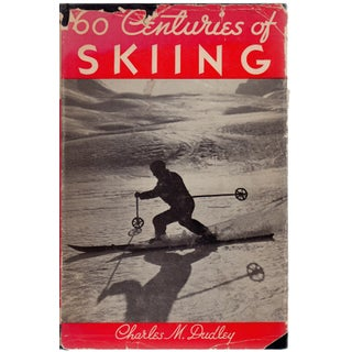 """""""60 Centuries of Skiing"""" by Charles M. Dudley"""