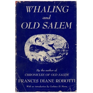 """Whaling & Old Salem: A Chronicle of Sea"" 1950 Book"