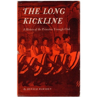 The Long Kickline: A History of the Princeton Triangle Club by Donald Marsden