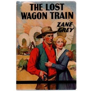 """""""The Lost Wagon Train"""" Zane Grey 1936 Book"""