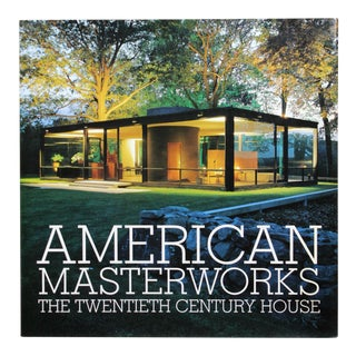 American Masterworks: The Twentieth Century House, 1st Edition