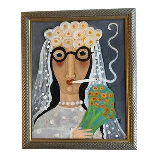 """Contemporary Folk Artist Rose Walton """"Smoking Bride"""" Painting"""