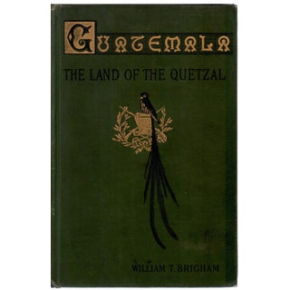 """""""Guatemala: The Land of the Quetzal"""" Hardcover Book by William T. Brigham"""