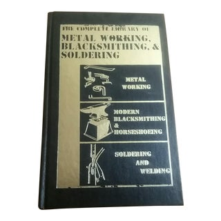 The Complete Library of Metal Working, Blacksmithing and Soldering