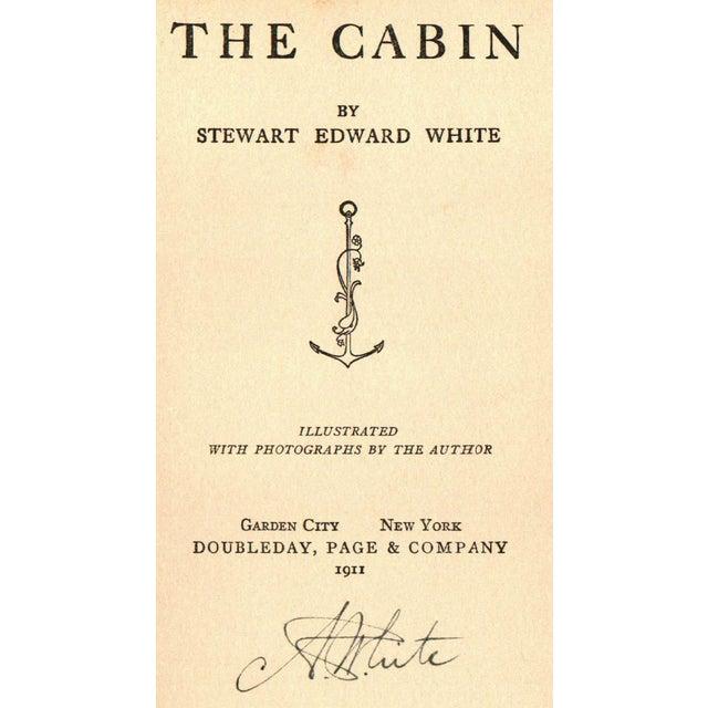 Stewart Edward White: The Cabin, Signed - Image 2 of 4