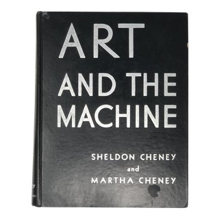 """Art and the Machine"" 1936 First Edition First Print by Sheldon Cheney Book"