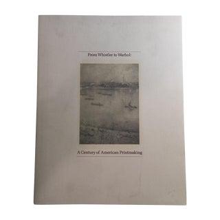 From Whistler to Warhol American Printmaking