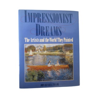 Impressionist Dreams, the Artists & Their World