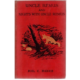"""Uncle Remus and Nights With Uncle Remus"" Hardcover Book by Joel Chandler Harris"