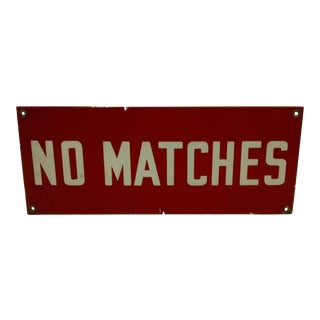 "Vintage ""No Matches"" Safety Sign Circa 1930"