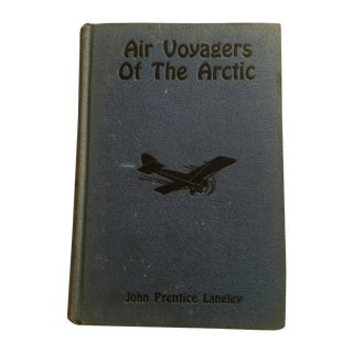 Air Voyagers of the Arctic by John P. Langley 1929