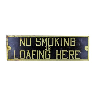 "Vintage Brass Sign - ""No Smoking or Loafing"""