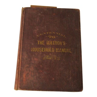 "1870's ""The Matron's Household Manual"" Cookbook"
