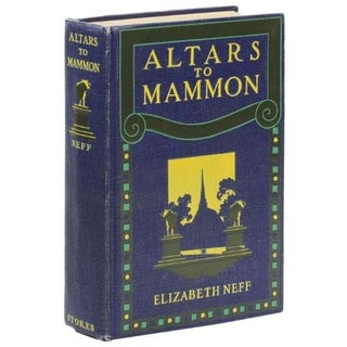 Altars to Mammon by Elizabeth Neff