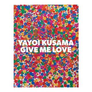"""""""Yayoi Kusama: Give Me Love"""" Book"""