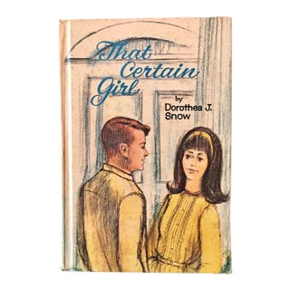 "Dorothea J. Snow ""That Certain Girl"" Vintage Teen Book"
