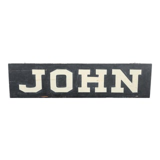 "Late 19th Century ""JOHN"" Large Folk Art Americana Sign"