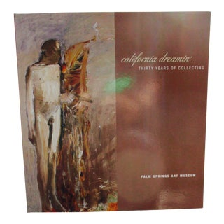 """Palm Springs Art Museum Book - """"California Dreamin: Thirty Years Of Collecting"""""""