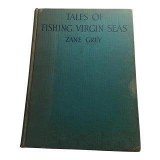 """1925 """"Tales of Fishing Virgin Seas"""" by Zane Grey"""