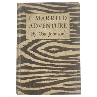 I Married Adventure by Osa Johnson, 1940