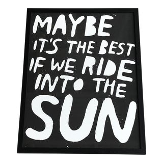 """Maybe It's The Best If We Ride Into the Sun"" Poster"