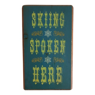 "Vintage Wood ""Skiing Spoken Here"" Sign"