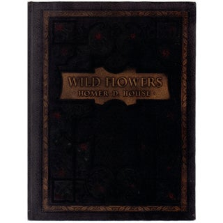 Homer D. House: Wild Flowers