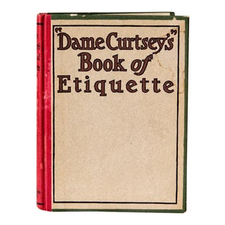 1914 Dame Curtsey's Book of Etiquette