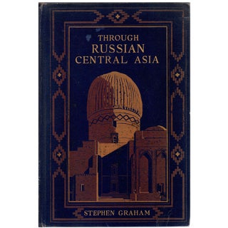 Through the Russian Central Asia by Stephen Graham