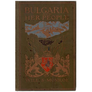 """""""Bulgaria and Her People"""" Hardcover Book by Will S. Monroe"""