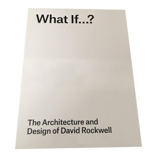 """What If...? The Architecture and Design of David Rockwell"""