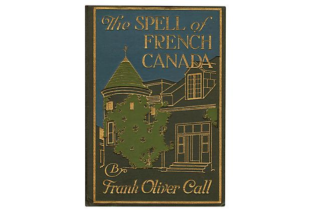 Oliver Call Spell Of French Canada Chairish