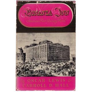 """""""Bonanza Inn: America's First Hotel"""" by Oscar Lewis and Carroll D. Hall"""