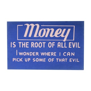 Money Is the Root of All Evil Vintage Sign