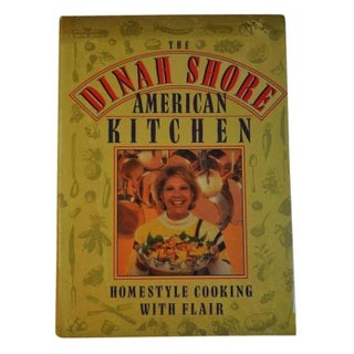"1990 ""The Dinah Shore American Kitchen"" Cookbook"